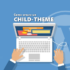 come creare un child theme su wordpress