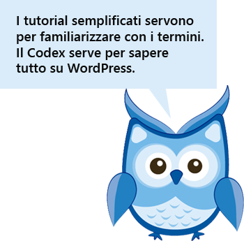 i tutorial semplificati ed il codex wordpress